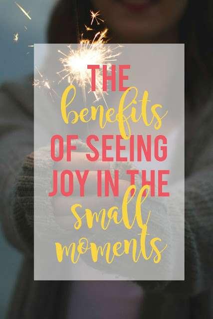benefits2Bof2Bseeing2Bjoy2Bin2Bsmall2Bmoments.jpg