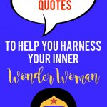 14 Empowering Quotes To Help You Harness Your Inner Wonder Woman