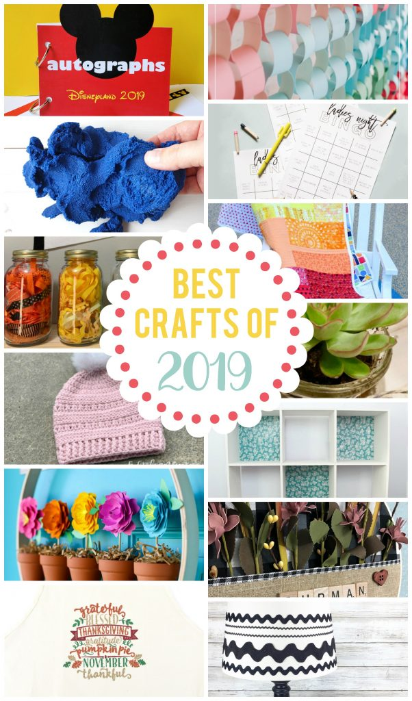 Find the best crafts of 2019 all in one post!  There are so many great projects that you won't be able to pick just one.