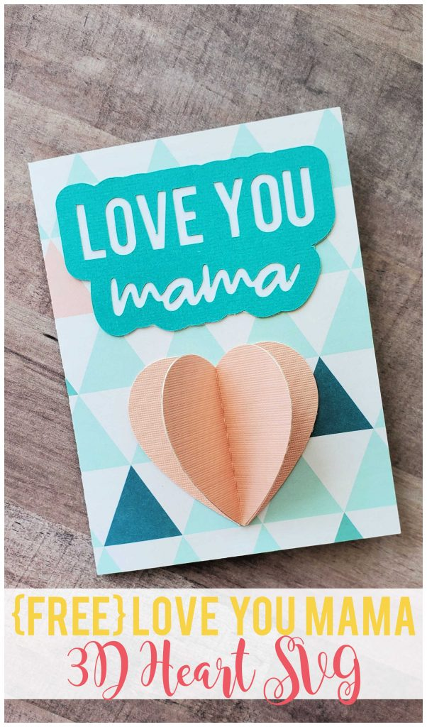 Create a Mother's Day card for the special women in your life with this {FREE} Love You Mama 3D Heart SVG file.  Plus, get 19 other free Mother's Day files!